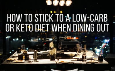 Keeping a Low-Carb / Keto Diet When Dining Out