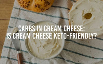 Carbs in Cream Cheese: Is Cream Cheese Keto-Friendly?