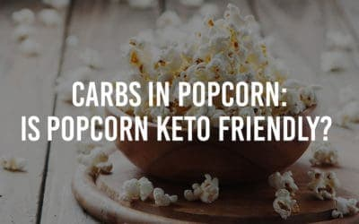 Carbs in Popcorn: Is Popcorn Keto-Friendly?
