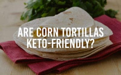 Are Corn Tortillas Keto Friendly?