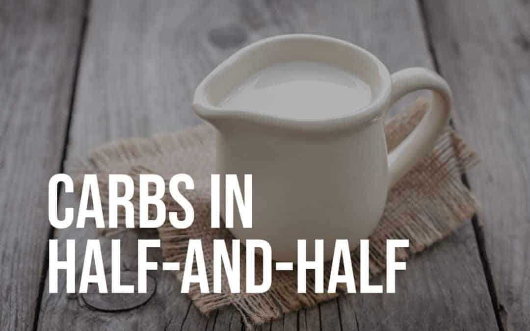 carbs in half-and-half