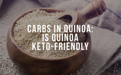 Carbs in Quinoa: Is Quinoa Keto-Friendly?
