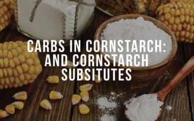 Cornstarch Substitutes: Carbs in Cornstarch