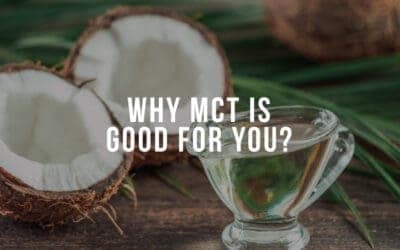 Why MCT Oil Is Good for You