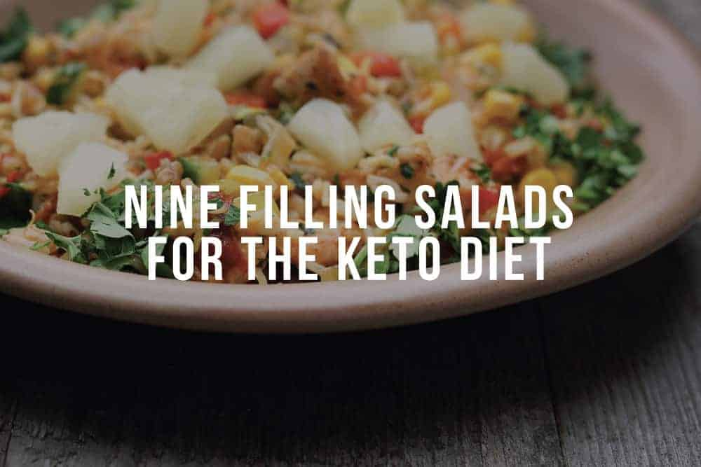 9 Delicious Filling Salads For The Keto Diet