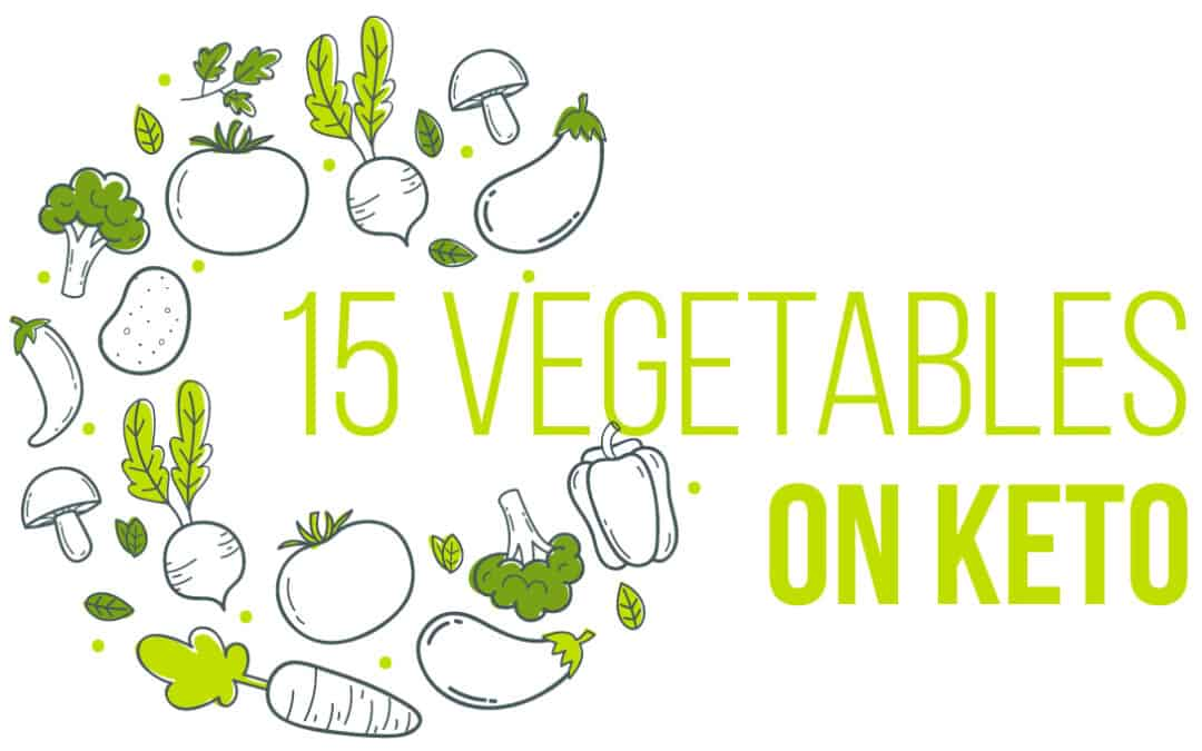 Top 15 Vegetables to Eat on the Keto Diet